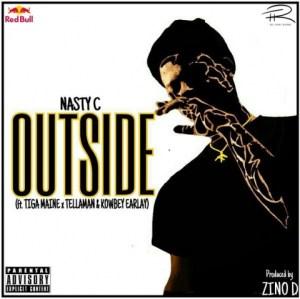 Nasty C - Outside (Ft. Tiga Maine, Tellaman & Kowbey Earlay)